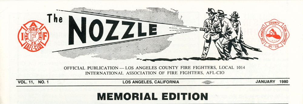 The Nozzle, Official Publication - Los Angeles County Fire Fighters Local 1014 International Association of Fire Fighters, AFL-CIO Vol. 11, No.1. January 1980