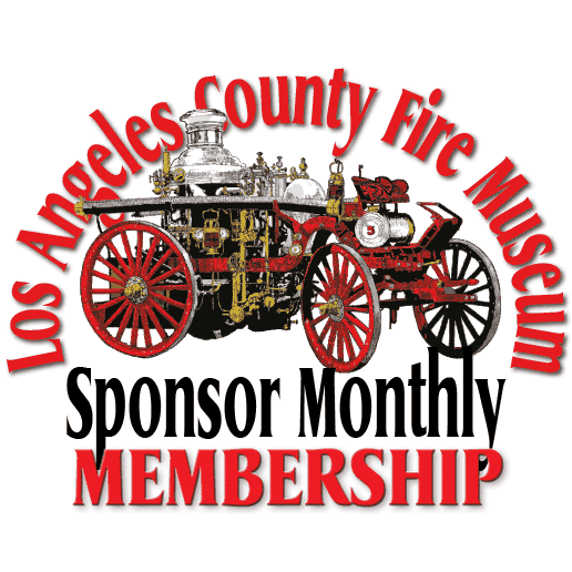 Los Angeles County Fire Museum Sponsor Monthly Membership