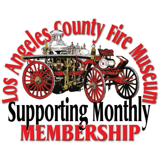 Los Angeles County Fire Museum Supporting Monthly Membership
