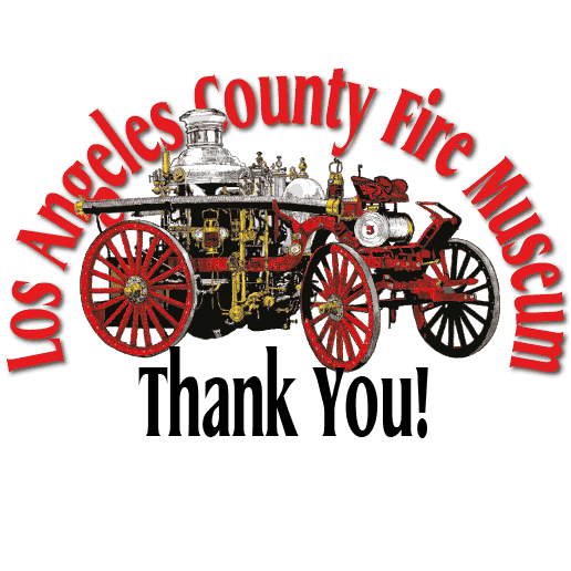 Los Angeles County Fire Museum Thank You