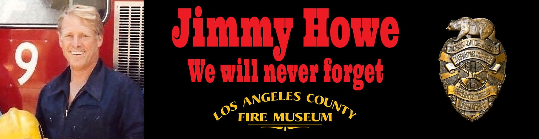 Jimmy Howe, We will never forget